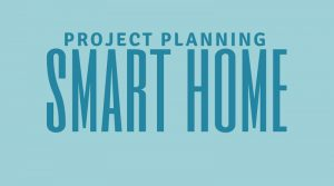 Five Steps to Start your Smart Home Project