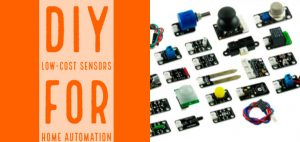 How to Build DIY Home Automation Sensors – The Ultimate Guide