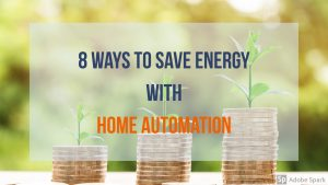 8 Ways to Save Energy with Home Automation